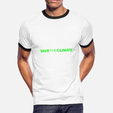 Climate Change Save The Climate - Men's Ringer T-Shirt