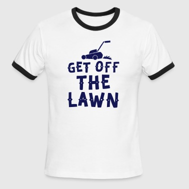 get off the lawn with lawn mower - Men's Ringer T-Shirt