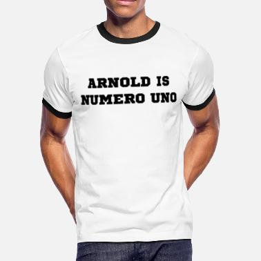 Mr Universe Bodybuilder Arnold is Numero Uno - Men's Ringer T-Shirt