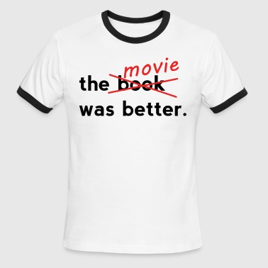 B Movie The Movie Was Better - Men's Ringer T-Shirt