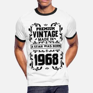 Premium Vintage Made In 1968 A Star Was Born A Star Was Born In 1968 - Men's Ringer T-Shirt
