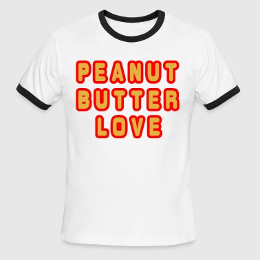 I Love Butter Peaut Butter Love - Men's Ringer T-Shirt