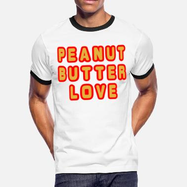 Peanut Peaut Butter Love - Men's Ringer T-Shirt