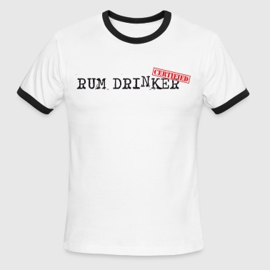 Certified Rum Drnker - Men's Ringer T-Shirt