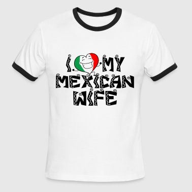 Esposas Love my mexican wife - Love gift idea - Men's Ringer T-Shirt