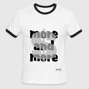 $-more and more - Men's Ringer T-Shirt
