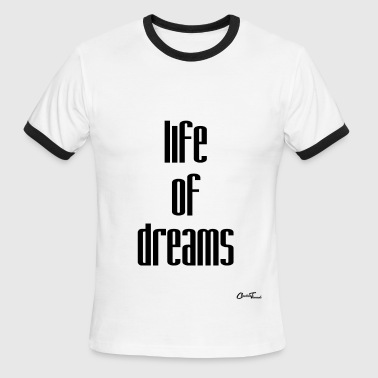 life of dreams - Men's Ringer T-Shirt