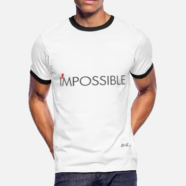 One Liner Liner-i'mpossible - Men's Ringer T-Shirt