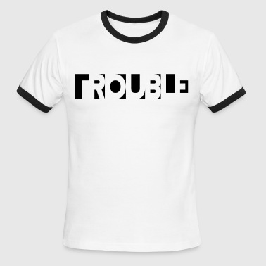 Trouble - Men's Ringer T-Shirt