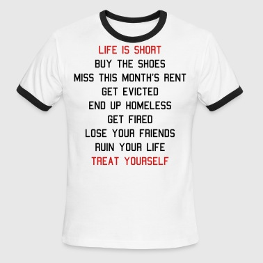 Life's Short, Treat Yourself - Men's Ringer T-Shirt