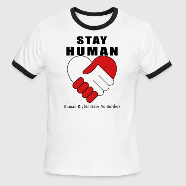 Stay Human - Peace and Brotherhood - Men's Ringer T-Shirt