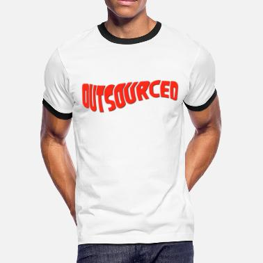 Outsource Outsourced - Men's Ringer T-Shirt