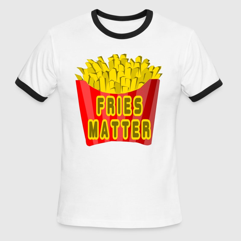 Fries Matter - Men's Ringer T-Shirt