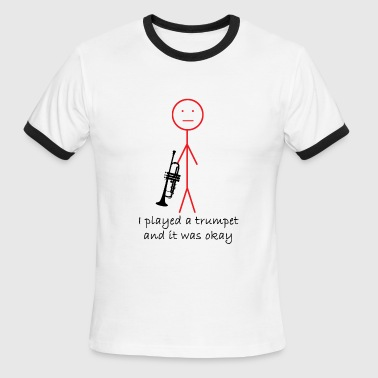 I Played a Trumpet - Men's Ringer T-Shirt