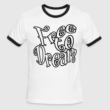 Free To Dream Free to Dream - Men's Ringer T-Shirt