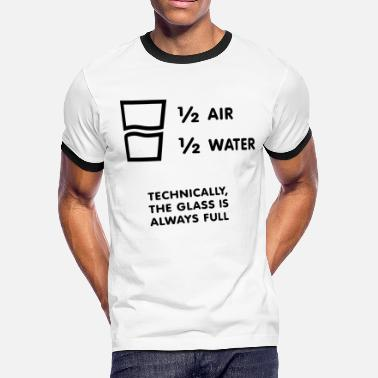 Half-empty Half full or half empty? - Men's Ringer T-Shirt
