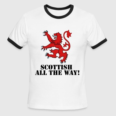 All The Way Scottish All the Way! - Men's Ringer T-Shirt