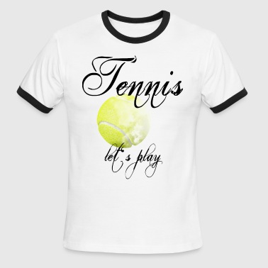 Lets Play Tennis Tennis play 2reborn - Men's Ringer T-Shirt
