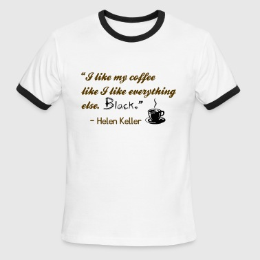 Helen Keller Quote/Joke - Men's Ringer T-Shirt