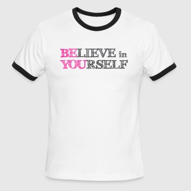 BElieve in YOUrself - Men's Ringer T-Shirt