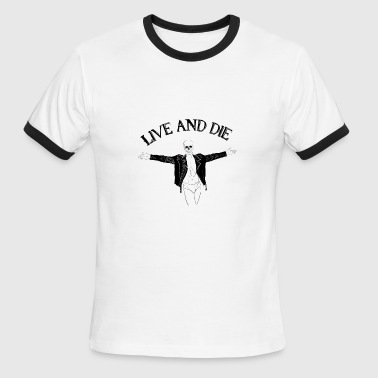 Live Or Die Live and Die - Men's Ringer T-Shirt