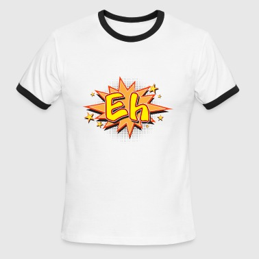 Ehe & EH - Men's Ringer T-Shirt