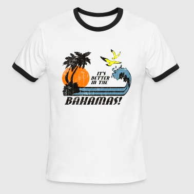 Better In Bahamas - Men's Ringer T-Shirt