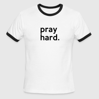 Pray hard - Men's Ringer T-Shirt