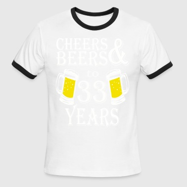 33 Years Cheers And Beers To 33 Years - Men's Ringer T-Shirt