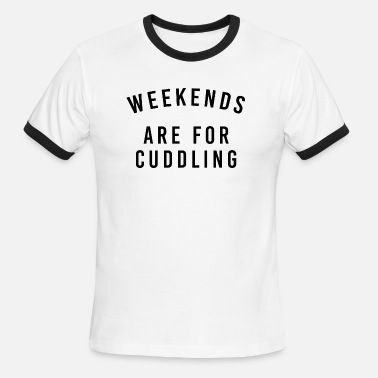 Cuddle Funny Cuddling - Weekends Are For Cuddling - Men's Ringer T-Shirt