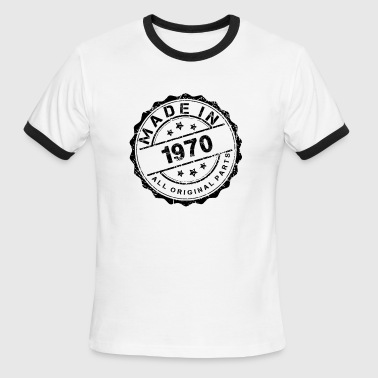 MADE IN 1970 ALL ORIGINAL PARTS - Men's Ringer T-Shirt