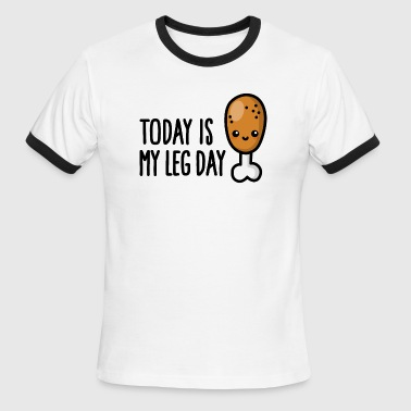 today is my leg dayToday is my leg day - cute frie - Men's Ringer T-Shirt