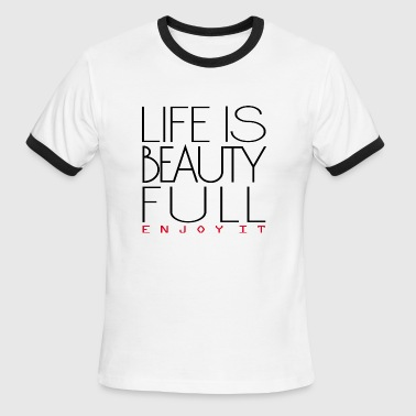 Life is beautiful - Men's Ringer T-Shirt