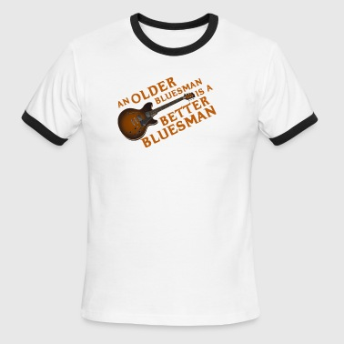An Older Bluesman is a Better Bluesman - Men's Ringer T-Shirt