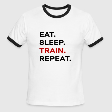 eat sleep train repeat - Men's Ringer T-Shirt