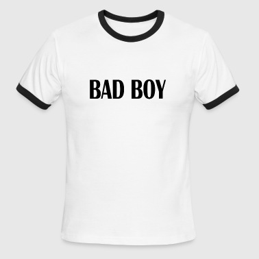 Bad Boy Geek Bad boy - Men's Ringer T-Shirt