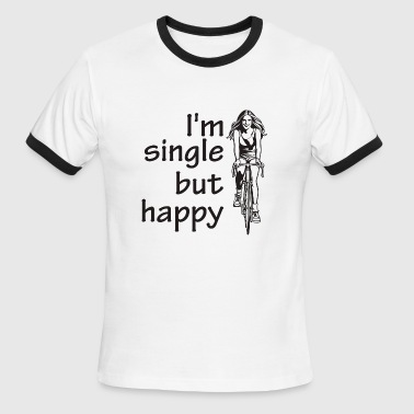 Happy Single I m Single But Happy - Men's Ringer T-Shirt