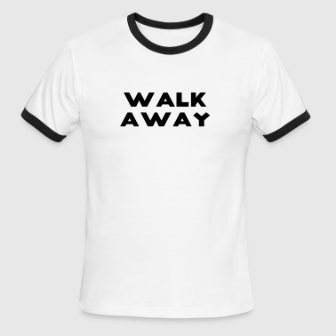 Social Statement Political Social Statement Walkaway Movement Quote - Men's Ringer T-Shirt