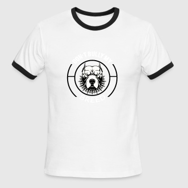 Don't Bully my Breed - Men's Ringer T-Shirt