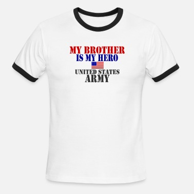Brother My Hero USAts BROTHER HERO ARMY heroes - Men's Ringer T-Shirt