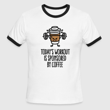 Todays workout is sponsored by coffee (lifting) - Men's Ringer T-Shirt