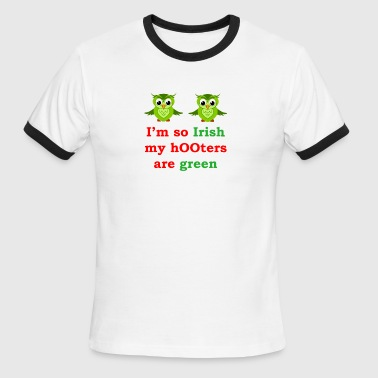So Irish My Hooters Are Green Raunchy - Men's Ringer T-Shirt