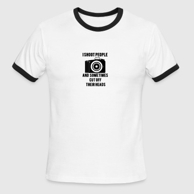 I Shoot People And Cut Off Their Head Photograph - Men's Ringer T-Shirt