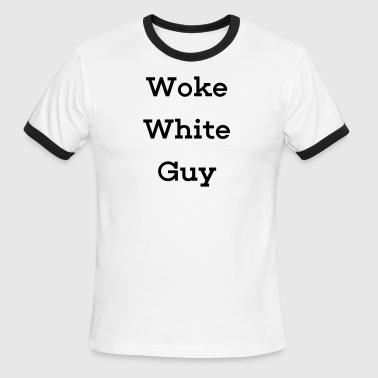 Woke White Guy - Men's Ringer T-Shirt