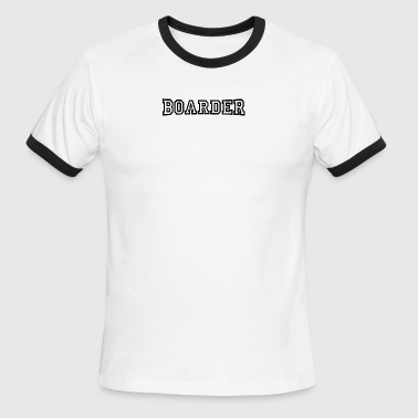 Boarders boarder - Men's Ringer T-Shirt