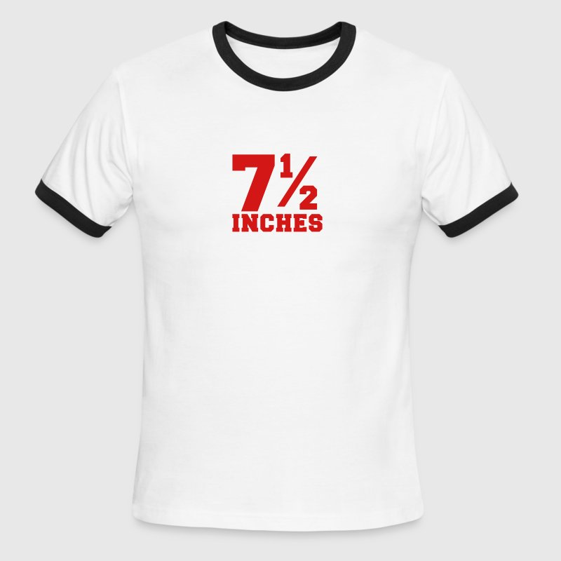 SIZE MATTERS 7 and one half inches 1/2 - Men's Ringer T-Shirt