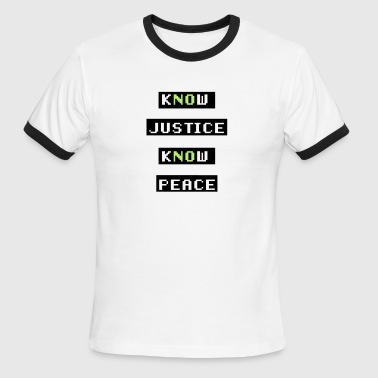 Know Justice Know Peace - Men's Ringer T-Shirt