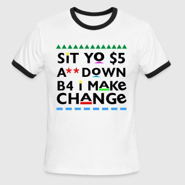 Sit Yo $5 A** Down - Men's Ringer T-Shirt