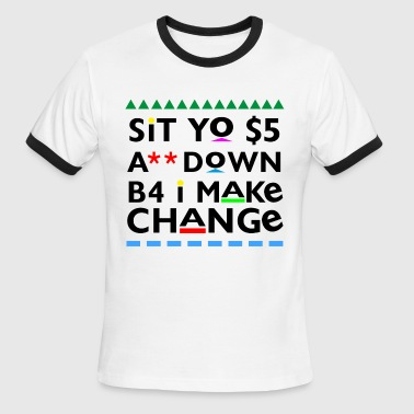 Show Sit Yo $5 A** Down - Men's Ringer T-Shirt