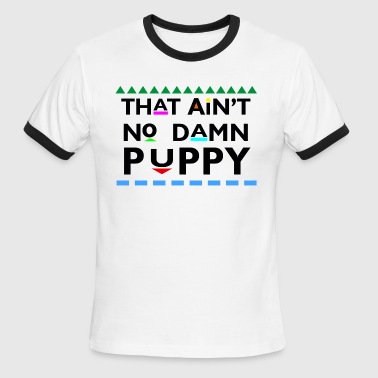 Show That Aint No Damn Puppy - Men's Ringer T-Shirt